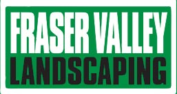 Fraser Valley Landscaping Serving The Fraser Valley and Greater Vancouver